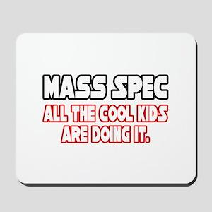 """""""Mass Spec...Cool Kids"""" Mousepad"""