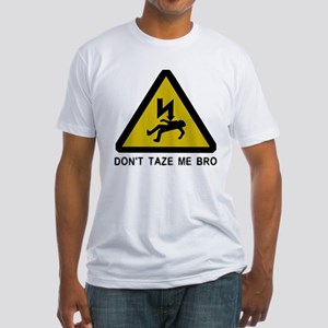 Don't taze me bro! Fitted T-Shirt