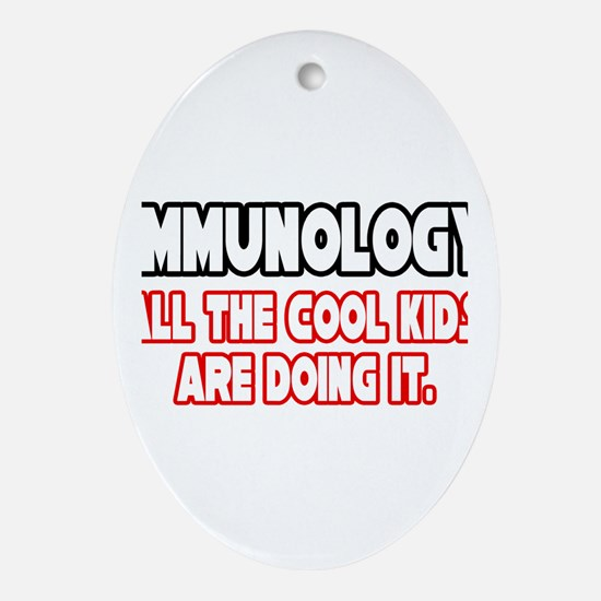"""Immunology...Cool Kids"" Oval Ornament"