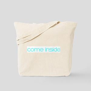 Come inside Tote Bag