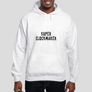 SUPER CLOCKMAKER Hooded Sweatshirt