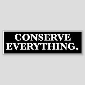 conserve everything Bumper Sticker