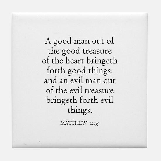MATTHEW  12:35 Tile Coaster