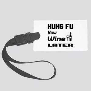Kung Fu Now Wine Later Large Luggage Tag
