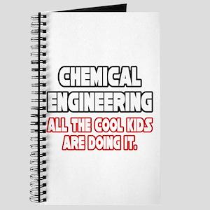 """""""Chem. Engineering...Cool Kid Journal"""