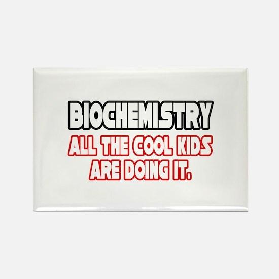 """Biochemistry...Cool Kids"" Rectangle Magnet"