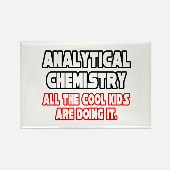 """""""Analytical Chem...Cool Kids"""" Rectangle Magnet"""