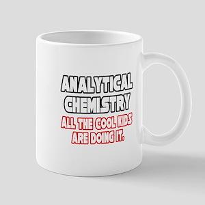 """Analytical Chem...Cool Kids"" Mug"