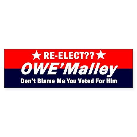 Reelect Owe'Malley?? O'Malley Bumper Sticker