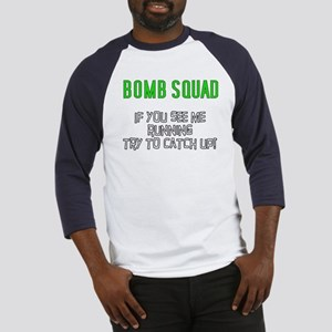 Bomb Squad If you see me runn Baseball Jersey