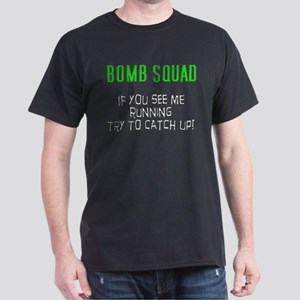 Bomb Squad If you see me runn Dark T-Shirt