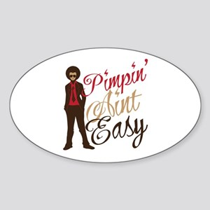 Pimpin' Aint Easy Oval Sticker