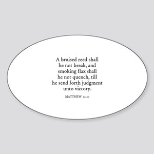 MATTHEW 12:20 Oval Sticker