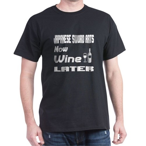 Japanese Sword Arts Now Wine Later T-Shirt