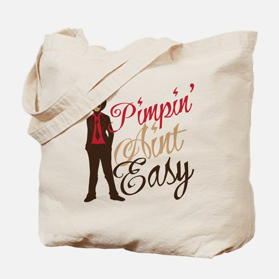 Pimpin' Aint Easy Tote Bag