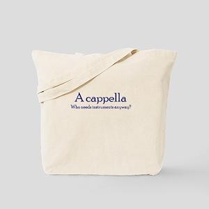 A cappella Who needs instruments -  Tote Bag