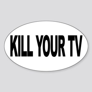 Kill Your TV (L) Oval Sticker