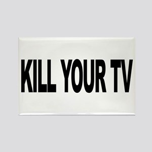 Kill Your TV (L) Rectangle Magnet