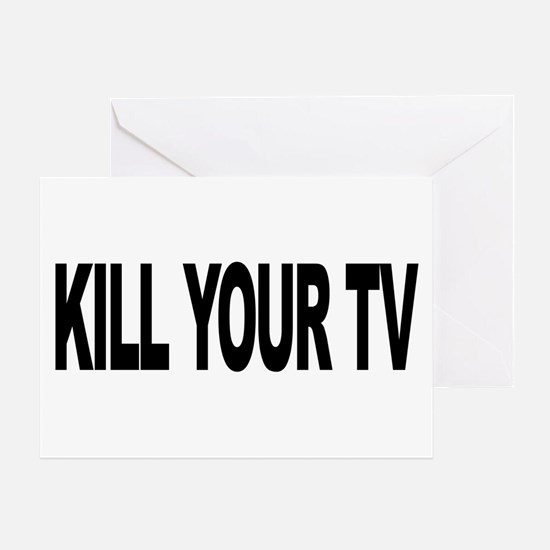 Kill Your TV (L) Greeting Card
