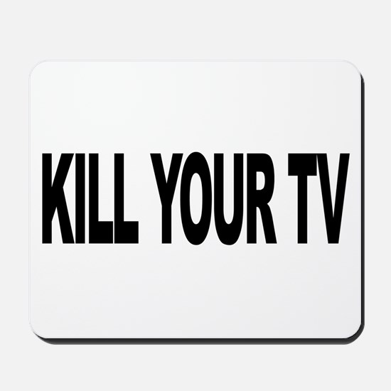 Kill Your TV (L) Mousepad