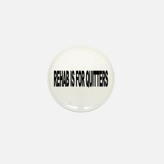 Rehab Is For Quitters (L) Mini Button