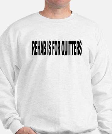 Rehab Is For Quitters (L) Sweatshirt