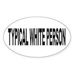 Typical White Person (L) Oval Sticker (50 pk)