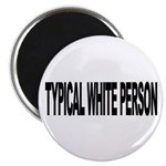 Typical White Person (L) Magnet