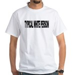 Typical White Person (L) White T-Shirt