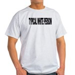 Typical White Person (L) Light T-Shirt