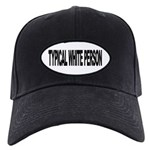 Typical White Person (L) Black Cap