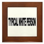 Typical White Person (L) Framed Tile