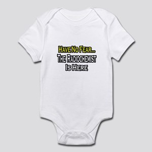 """No Fear...Radiochemist"" Infant Bodysuit"