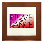 For the LOVE of DANCE Framed Tile