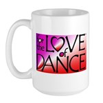 For the LOVE of DANCE Large Mug