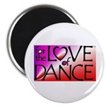 For the LOVE of DANCE Magnet