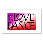 For the LOVE of DANCE Rectangle Sticker