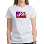 For the LOVE of DANCE Women's T-Shirt