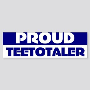 Teetotaler Bumper Sticker