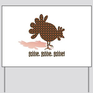 Thanksgiving Day Gobble Yard Sign