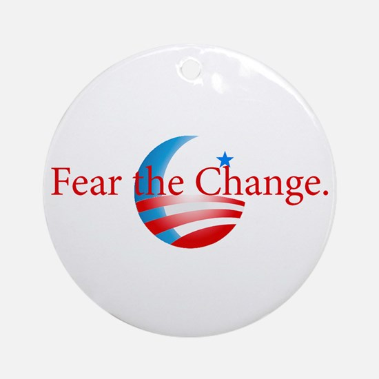 Fear the Change Ornament (Round)
