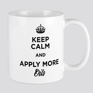 Keep Calm and Apply More Oils Mugs