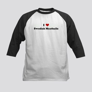 I Love Swedish Meatballs Kids Baseball Jersey