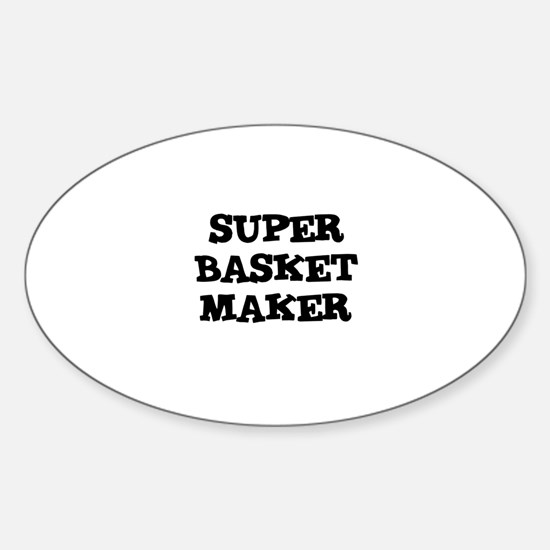 SUPER BASKET MAKER Oval Decal