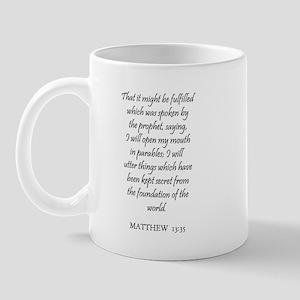 MATTHEW  13:35 Mug