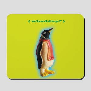 Whaddup? Penguin Mousepad