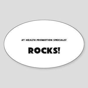 MY Health Promotion Specialist ROCKS! Sticker (Ova