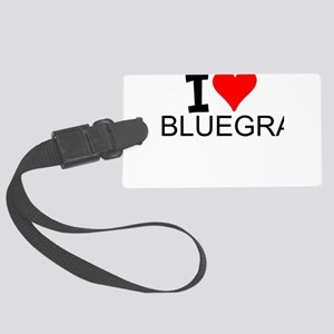 I Love Bluegrass Luggage Tag