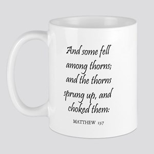 MATTHEW  13:7 Mug