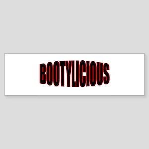 """BOOTYLICIOUS"" Bumper Sticker"